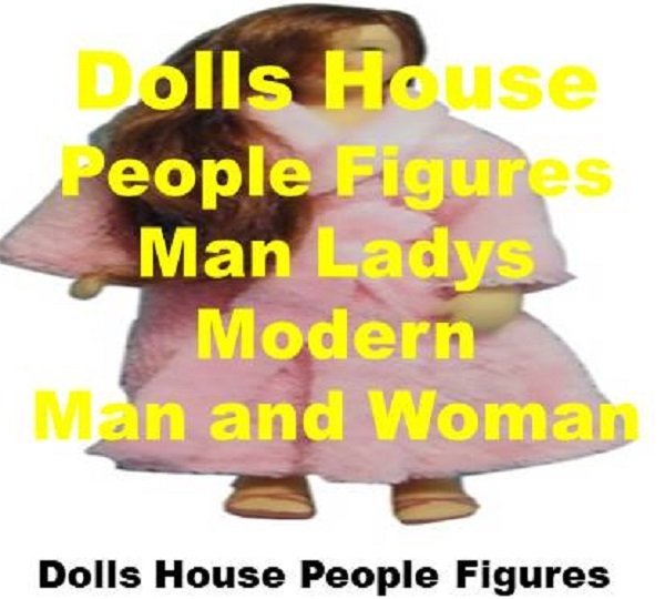 Dolls_House_People_Figures_Man,Ladys,Modern_Man_and_Woman